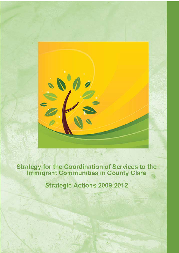 Strategy for the Co-ordination of Services to the Immigrant Communities in County Clare: Strategic Actions 2009-2012 front page preview