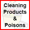 Cleaning products and poisons
