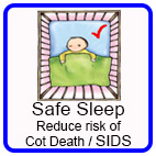 Safe Sleep - reducing the risk of Cot Death / Sudden Infant Death