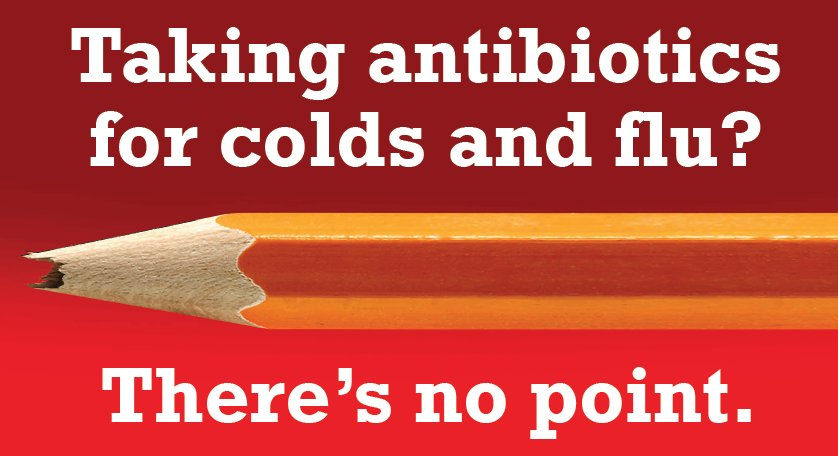 Antibiotics are no use against viruses, like cold, flu and most sore throats