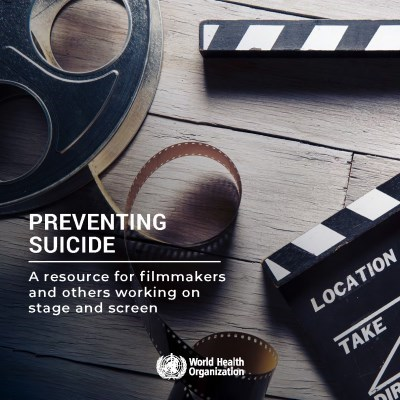 Preventing Suicide - A resource for filmmakers