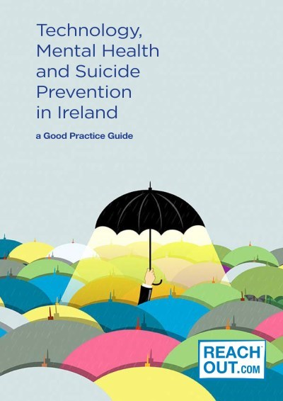 Technology, Mental Health and Suicide Prevention, A Good Practice Guide